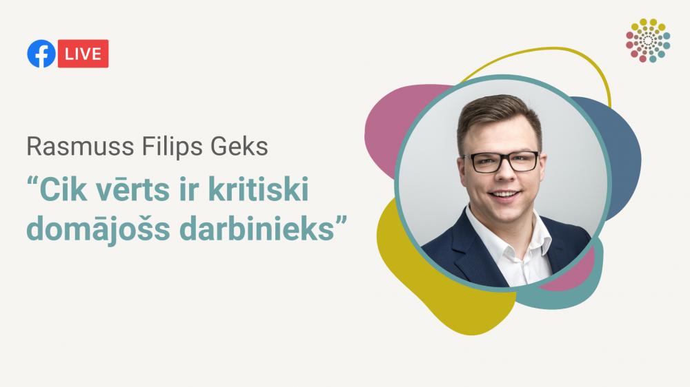 """Rasmuss Filips Geks par tēmu: """"Cik vērts ir kritiski domājošs darbinieks?"""""""