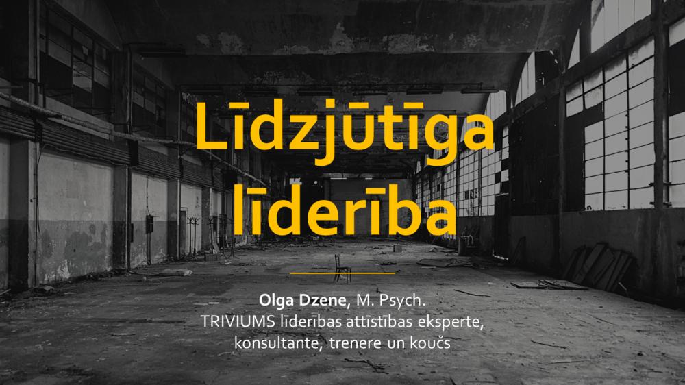 Līdzjūtīga līderība. Olga Dzene #HRNedēļaLatvija