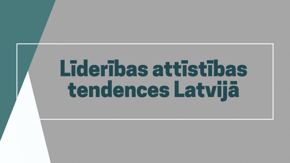 Līderības attīstības tendences Latvijā
