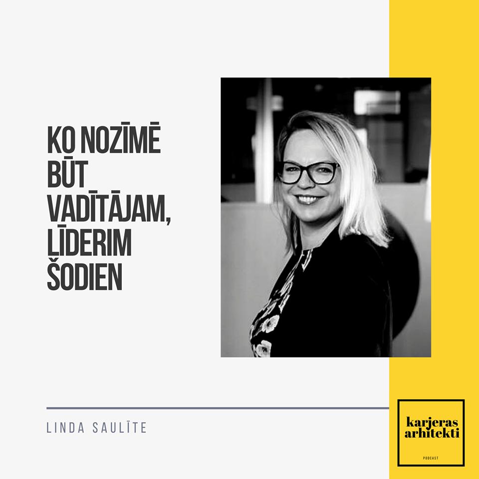 Ko nozīmē būt vadītājam un līderim šodien - Linda Saulīte