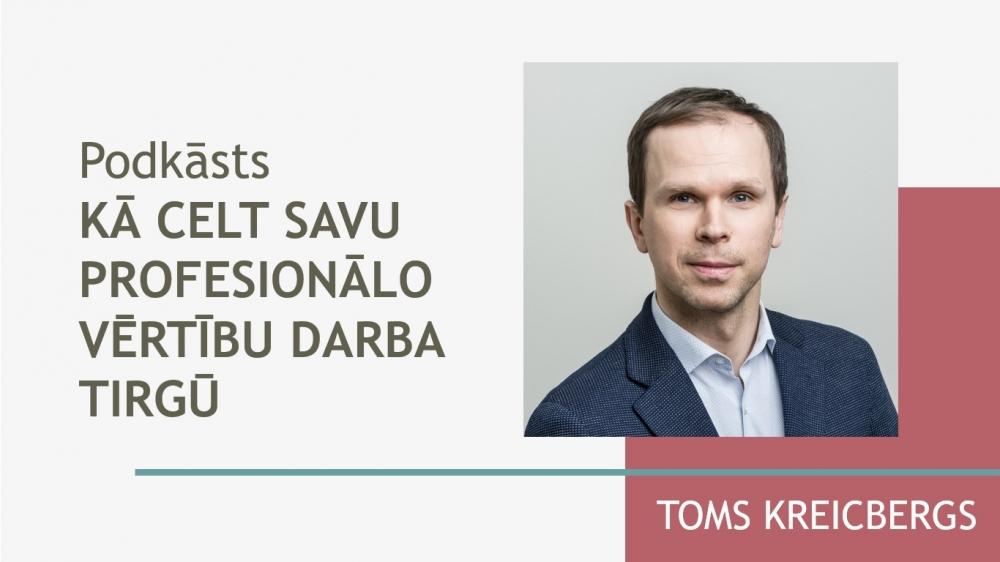 Kā celt savu profesionālo vērtību darba tirgū - Toms Kreicbergs