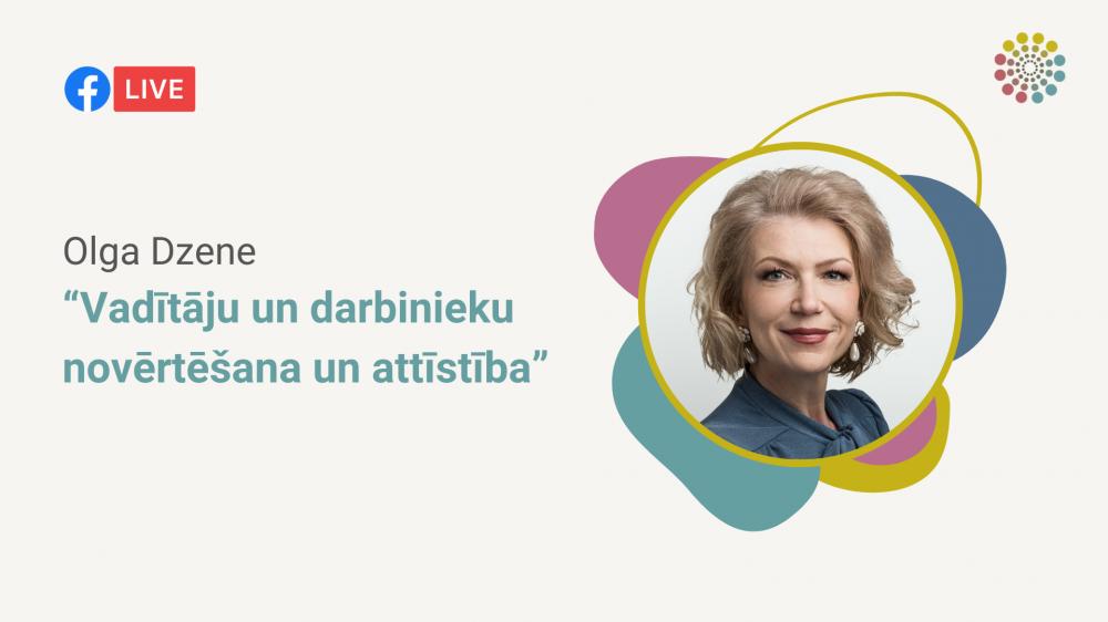 """Olga Dzene par tēmu: """"Vadītāju un darbinieku novērtēšana un attīstība"""""""